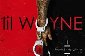 Lil Wayne – Sorry 4 The Wait 2 [Full Album]